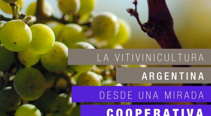 La vitivinicultura argentina desde una mirada cooperativa 2018