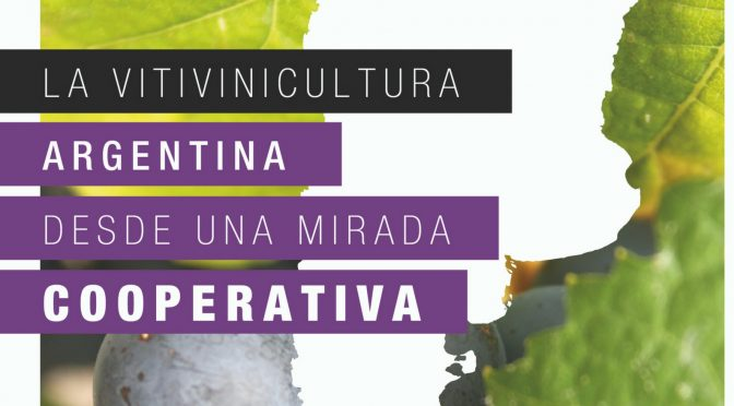 La vitivinicultura Argentina desde una mirada cooperativa (2017)